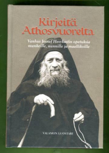 Kirjeitä Athosvuorelta - Vanhus Joosef Hesykastin opetuksia munkeille, nunnille ja maallikoille