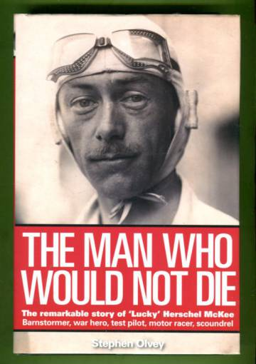 The Man who would not die - The remarkable story of