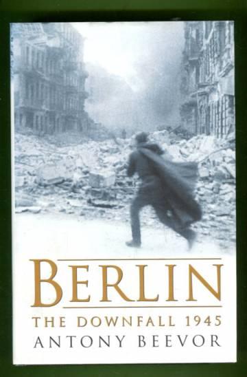 Berlin - The Downfall 1945