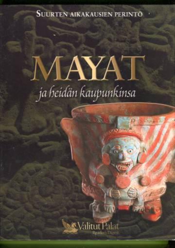 Suurten aikakausien perintö - Mayat ja heidän kaupunkinsa