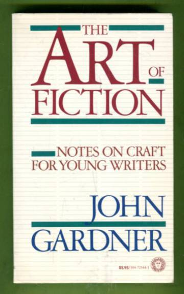 The Art of Fiction - Notes on Craft for Young Writers