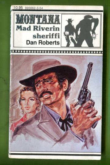 Montana 154 - Mad Riverin sheriffi