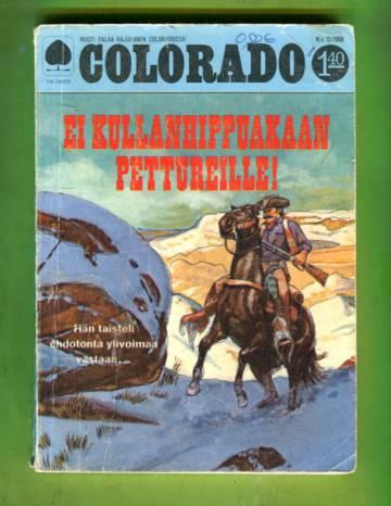Colorado 12/68 - Ei kullanhippuakaan pettureille!