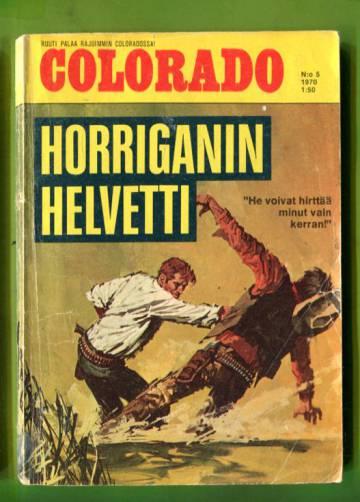 Colorado 5/70 - Horriganin helvetti