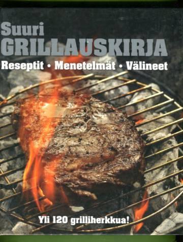 Suuri grillauskirja - Reseptit, menetelmät, välineet