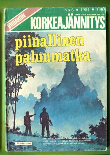 Viidakon korkeajännitys 6/81 - Piinallinen paluumatka