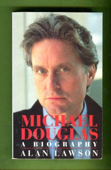 Michael Douglas - A Biography