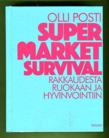 Super market survival - Rakkaudesta ruokaan ja hyvinvointiin