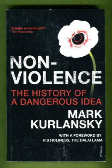 Nonviolence - The History of a Dangerous Idea