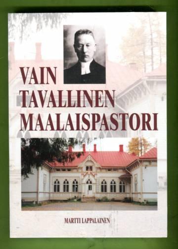 Vain tavallinen maalaispastori - Rovasti Hugo Winterin saarijärvivuodet 1923-1949