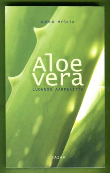 Aloe Vera - Luonnon aarreaitta