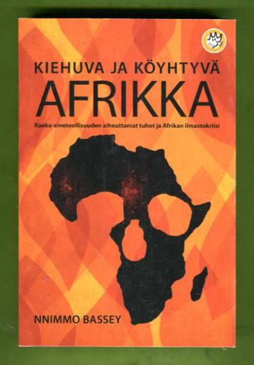 Kiehuva ja köyhtyvä Afrikka - Raaka-aineteollisuuden aiheuttamat tuhot ja Afrikan ilmastokriisi
