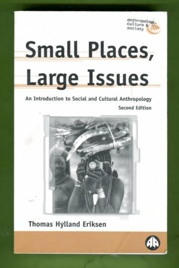 Small Places, Large Issues - An Introduction to Social and Cultural Anthropology