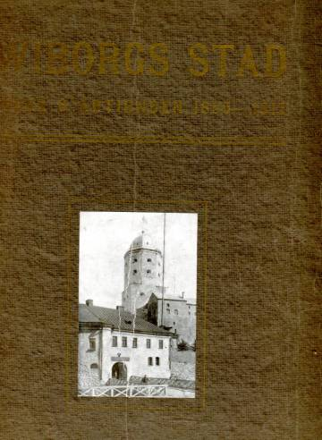 Wiborgs Stad - Under 6 årtionden 1855-1915