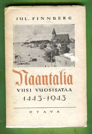 Naantalia viisi vuosisataa 1443-1943