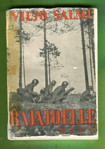 Rajajoelle - Todellisuuskuvaus Laatokan luoteispuolen ja Kannaksen taisteluista kesällä 1941
