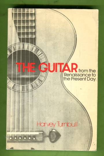The Guitar from the Renaissance to the Present Day