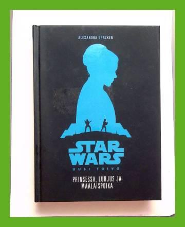 Star Wars - Uusi toivo: Prinsessa, lurjus ja maalaispoika