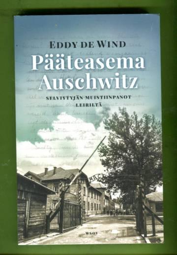 Pääteasema Auschwitz - Selviytyjän muistiinpanot leiriltä