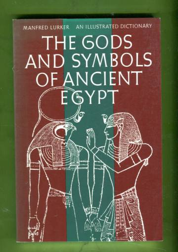 The Gods and Symbols of Ancient Egypt - An Illustrated Dictionary