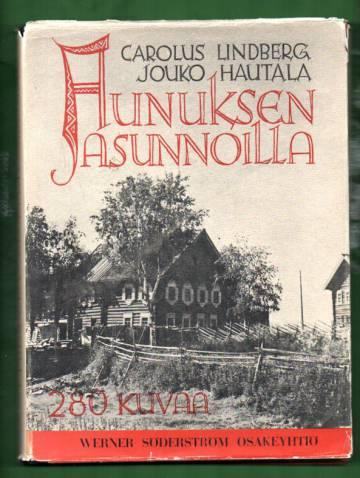 Aunuksen asunnoilla - Itä-Karjalan kansanomaista rakennuskulttuuria