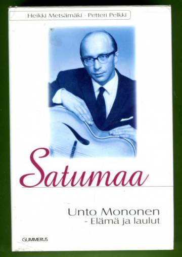 Satumaa - Unto Mononen: Elämä ja laulut