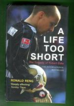 A Life Too Short - The Tragedy of Robert Enke