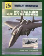Military Handbooks - Twenty-First Century Warplanes and Helicopters