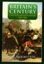 Britain's Century - A Political and Social History 1815-1905