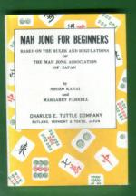Mag Jong for Beginners - Based on the Rules and Regulations of The Mah Jong Association of Japan