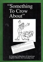 Something to crow about - A concise collection of American English idioms for everyday use