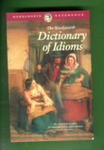 The Wordsworth Dictionary of Idioms