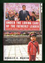 Under the Loving Care of the Fatherly Leader - North Korea and the Kim Dynasty