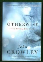 Otherwise - Three novels by John Crowley