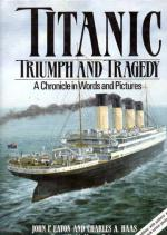 Titanic - Triumph and Tragedy: A Chronicle in Words and Pictures