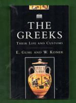 The Greeks - Their life and customs