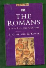 The Romans - Their life and customs