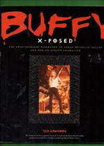Buffy X-Posed - The Unauthorized Biography of Sarah Michelle Gellar and Her On-Screen Character