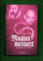Magian mestarit ja heidän loitsunsa - Salatietokirja